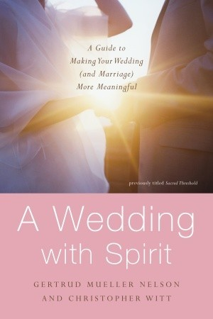 Sacred Threshold: Rituals and Readings for a Wedding with Spirit