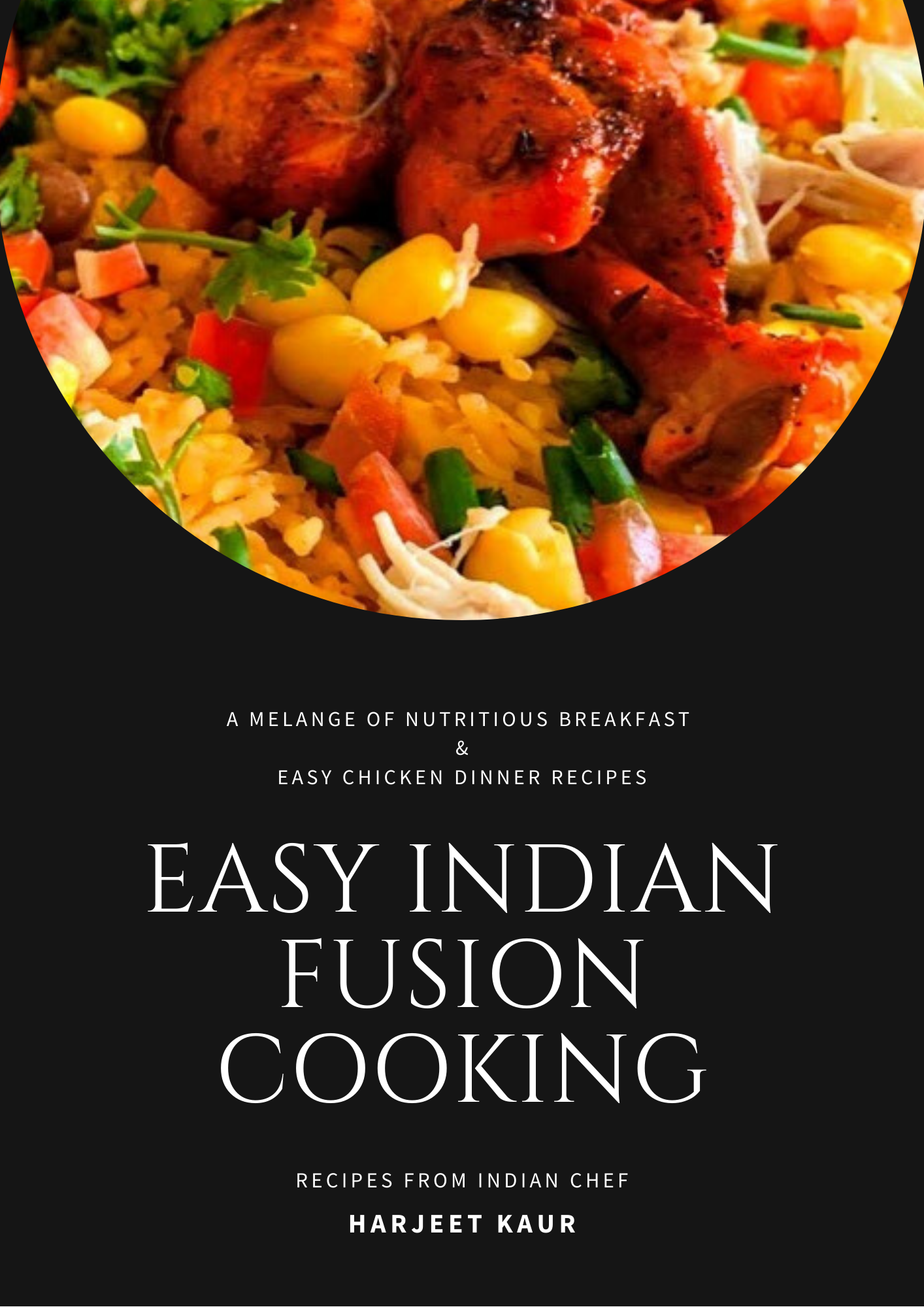 Easy Indian Fusion Cooking