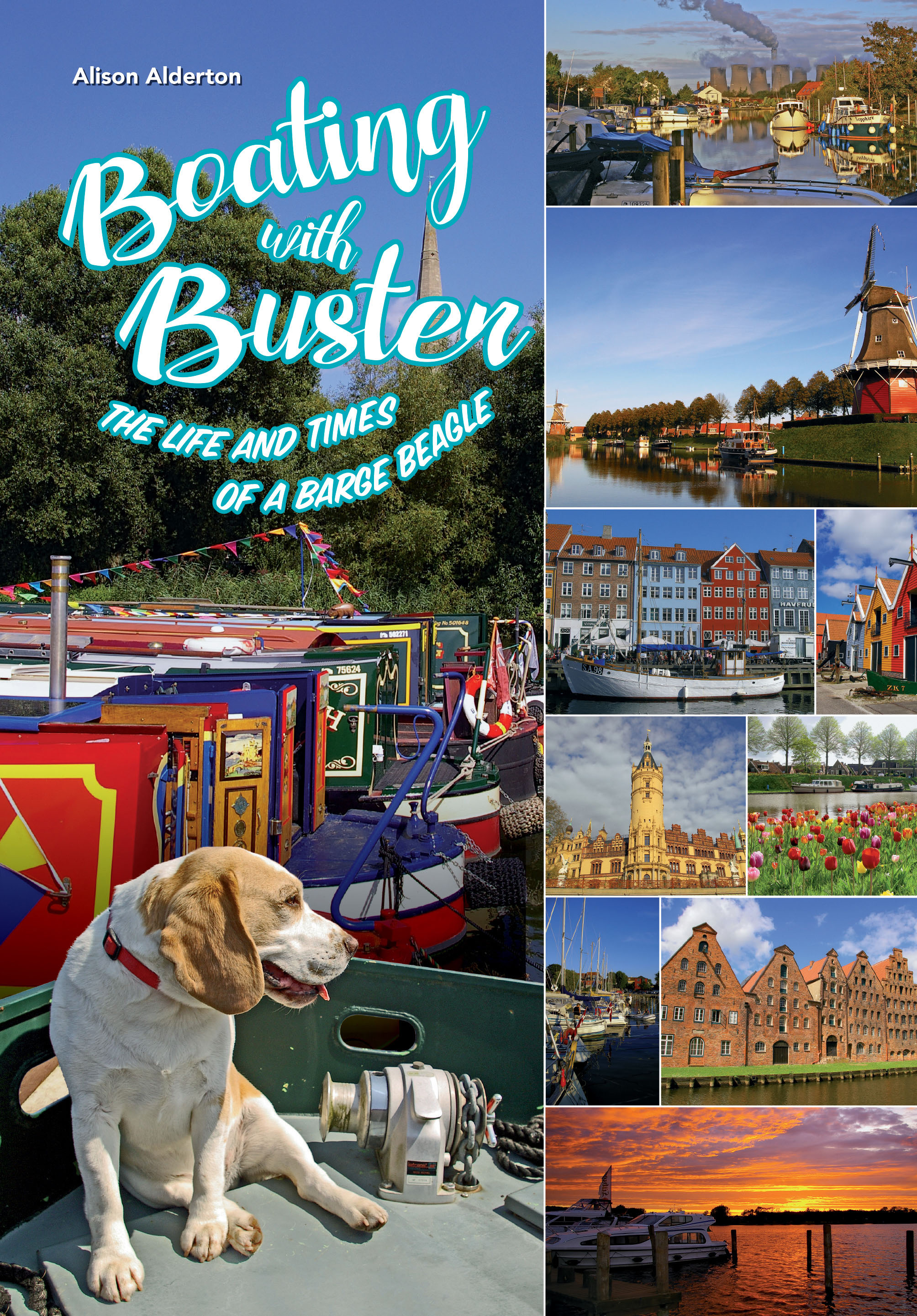 Boating with Buster - the life and times of a barge beagle