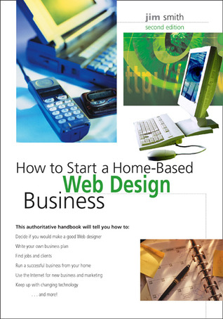 How to Start a Home-Based Web Design Business, 2nd