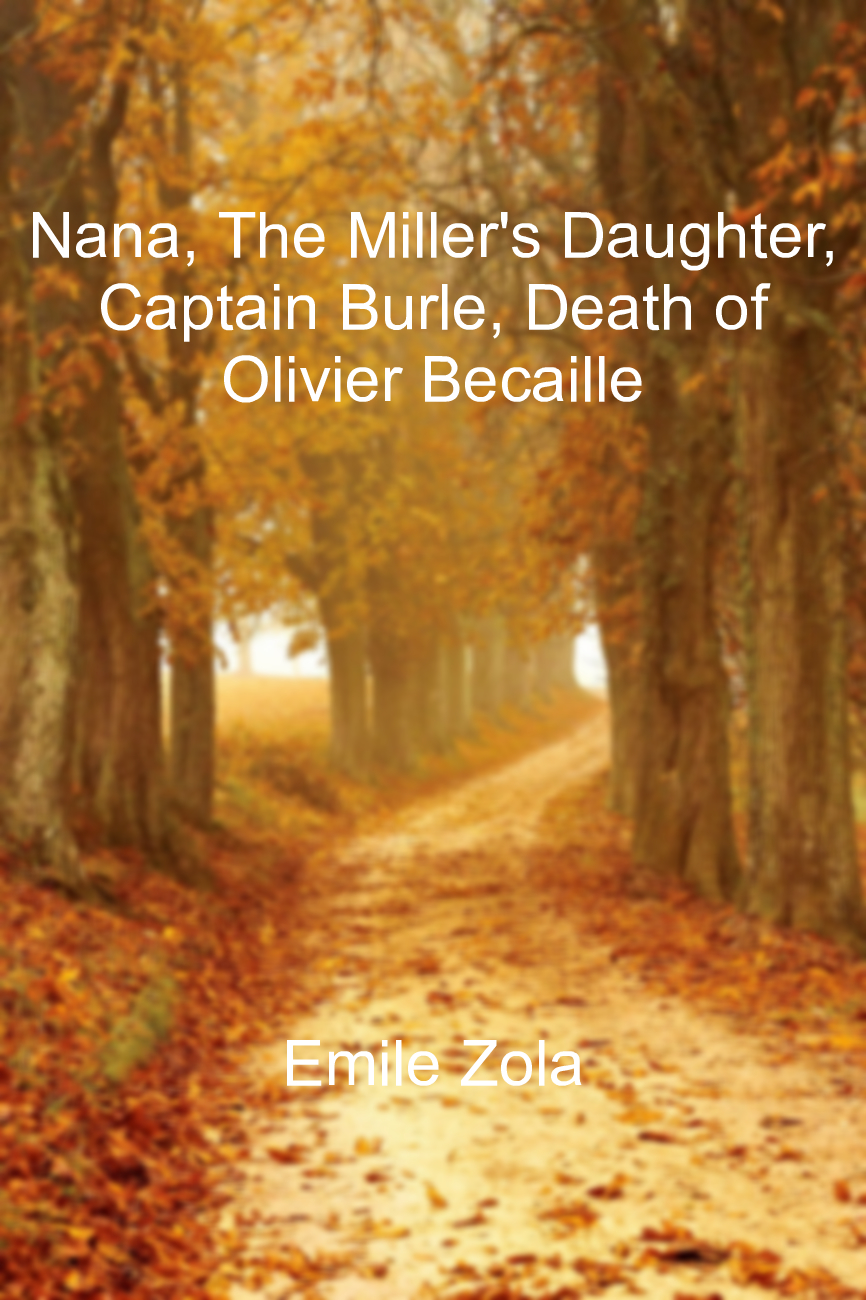 Nana, The Miller's Daughter, Captain Burle, Death of Olivier Becaille